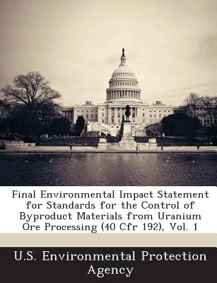 Bibliogov Final Environmental Impact Statement for Standards for the Control of Byproduct Materials from Uranium Ore Processing (40 Cfr 19 at Sears.com