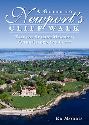 A Guide to Newport's Cliff Walk By Morris, Ed